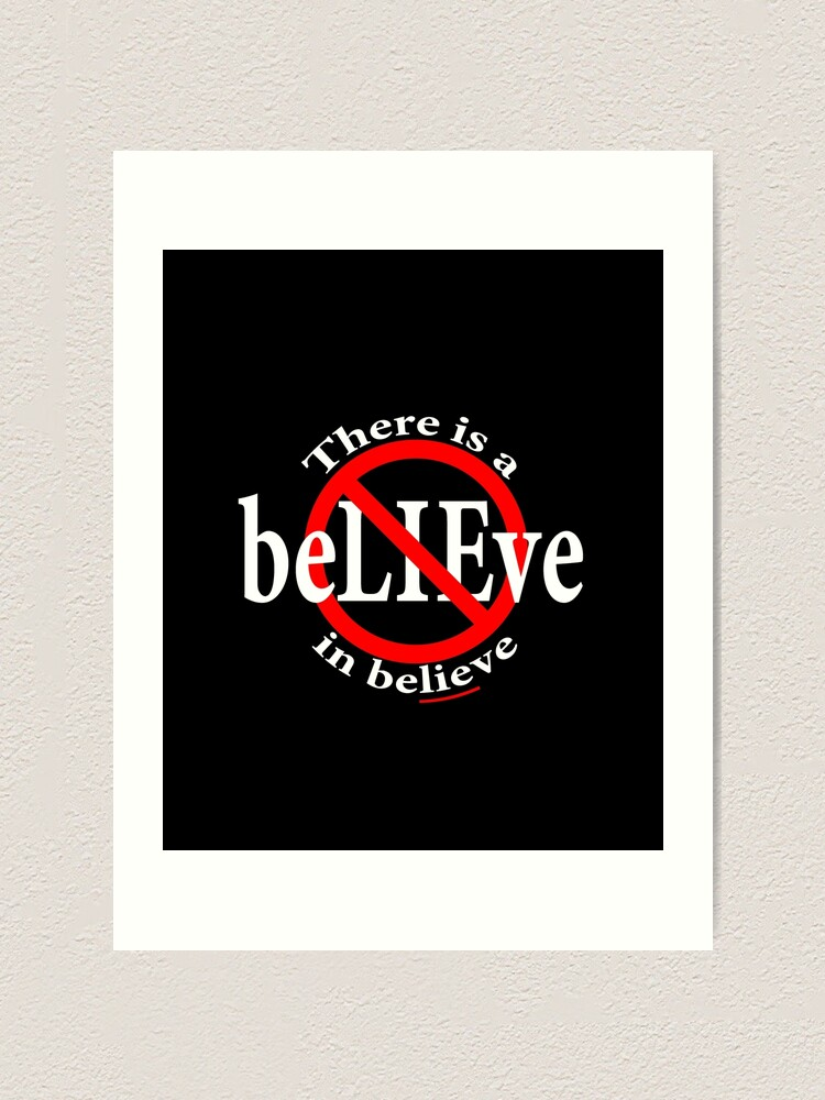 Alternate view of There is a LIE in Believe Art Print