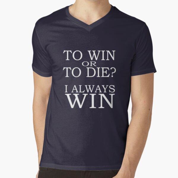 I Always Win V-Neck T-Shirt