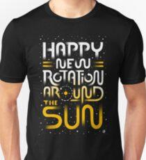 Happy New Rotation Around The Sun Unisex T-Shirt