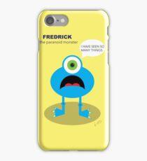 Fredrick, the paranoid monster iPhone Case/Skin