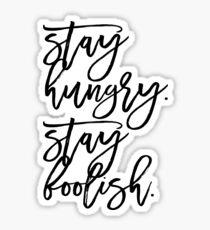 Stay Hungry. Stay Foolish. Sticker