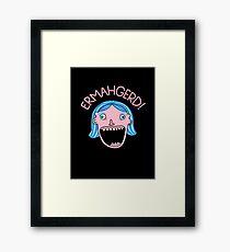 Ermahgerd! Framed Print