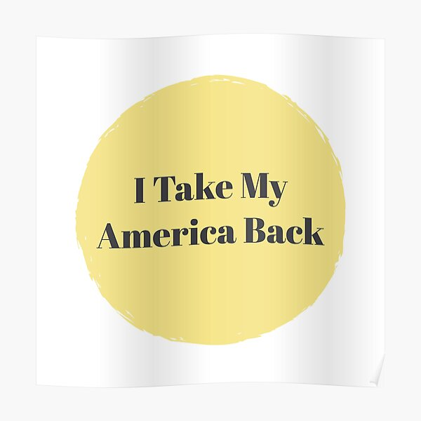 I Take My America Back Poster