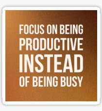 Focus on being productive Sticker