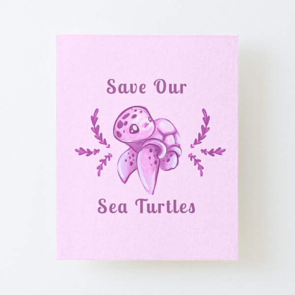 Save Our Sea Turtles Sticker and Statement Design - Pink Canvas Mounted Print
