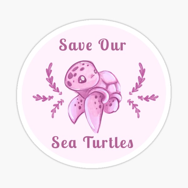Save Our Sea Turtles Sticker and Statement Design - Pink Sticker