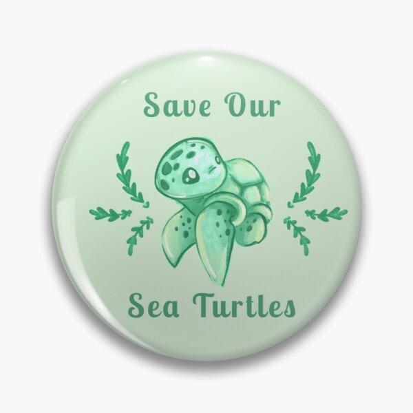 Save Our Sea Turtles Sticker and Statement Design - Cute Baby Green Sea Turtle Pin