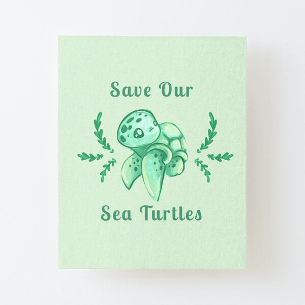 Save Our Sea Turtles Sticker and Statement Design - Cute Baby Green Sea Turtle Canvas Mounted Print