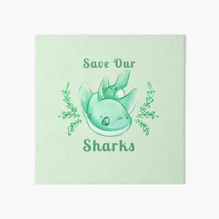 Save Our Sharks Sticker and Statement Design - Cute Baby Shark Illustration Art Board Print