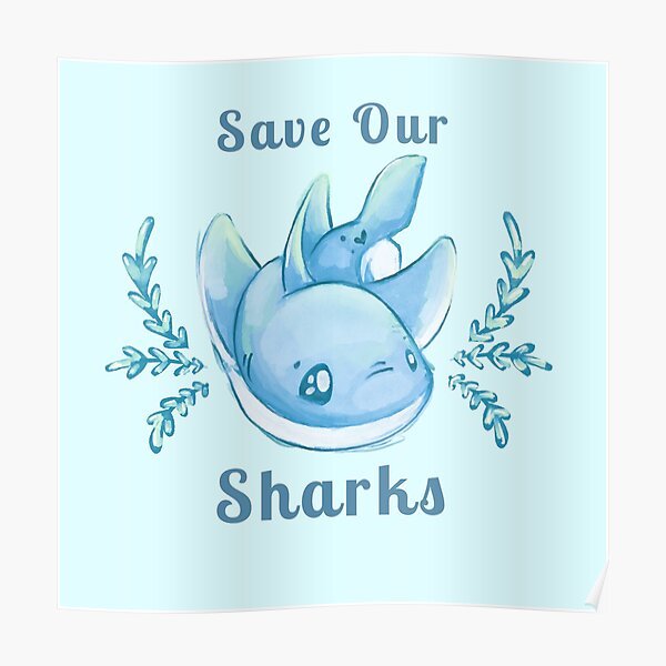 """Sea Breeze Blue """"Save Our Sharks"""" Sticker and Statement Design - Cute Baby Shark Illustration Poster"""