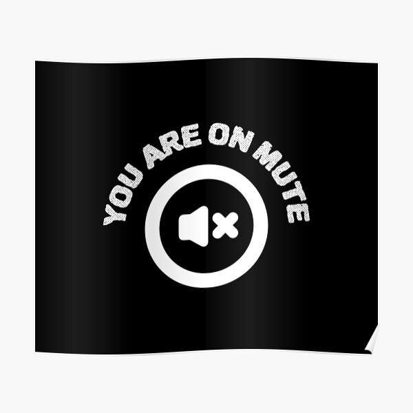 You Are On Mute Poster