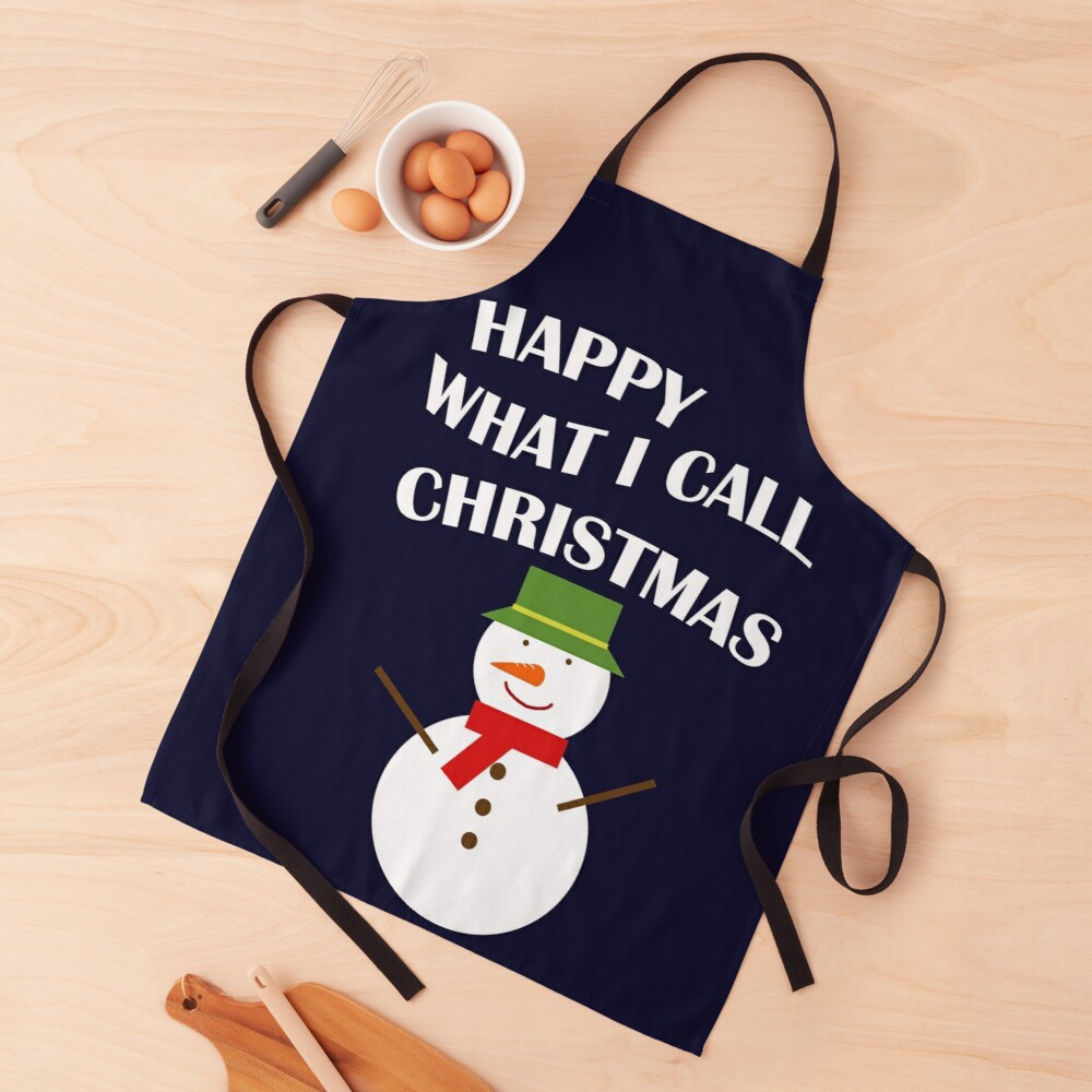 Happy What I Call Christmas Apron