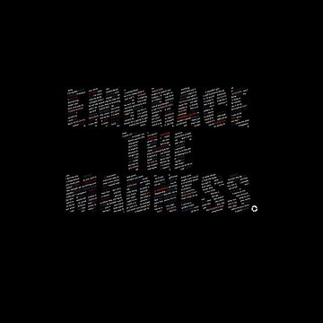 Embrace The Madness 4 by rycbar321