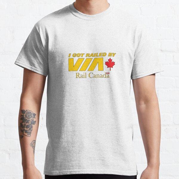 I Got Railed by Via Rail Canada Classic T-Shirt