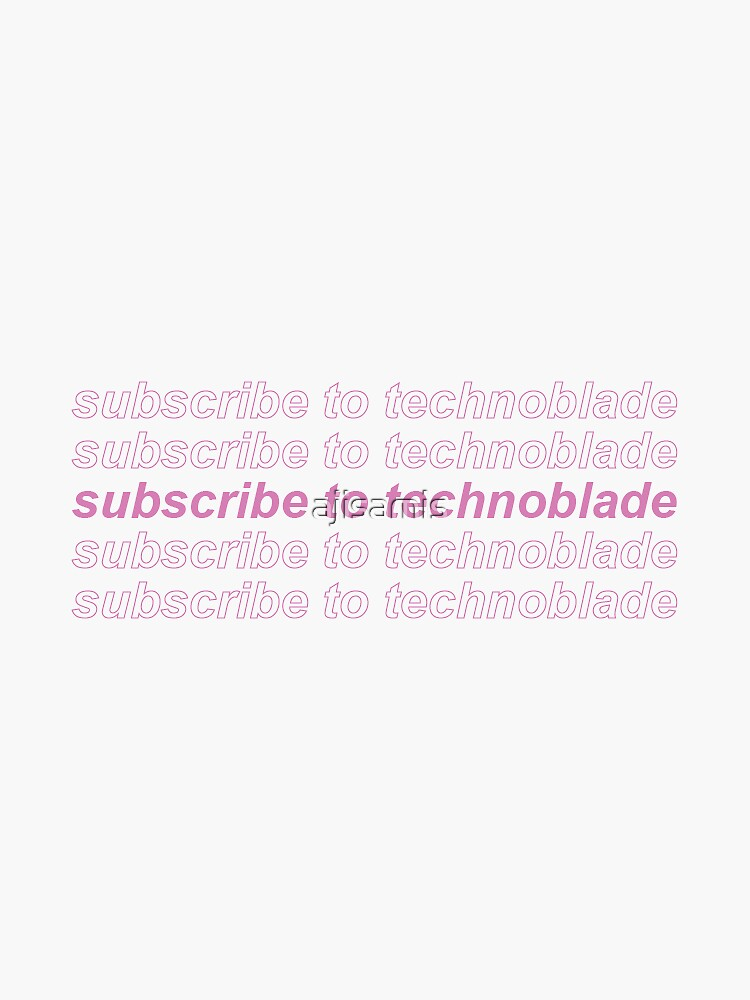 subscribe to technoblade by ajisamis