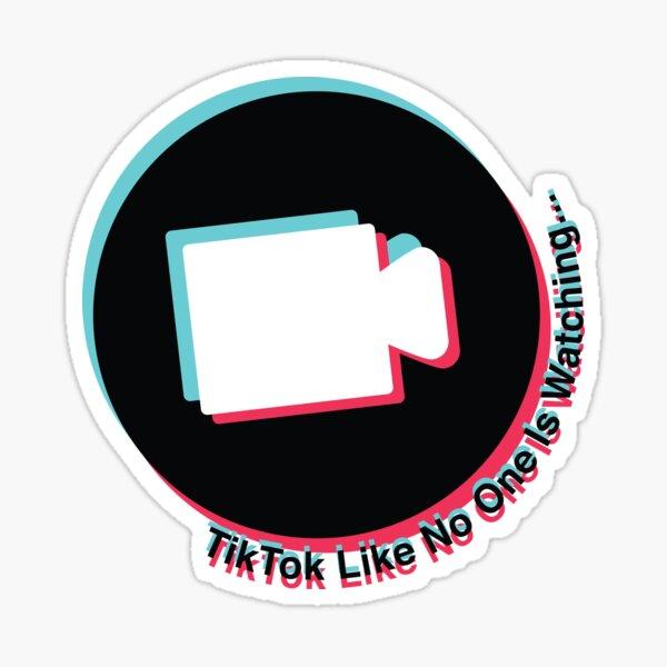 TikTok Like No One Is Watching Sticker