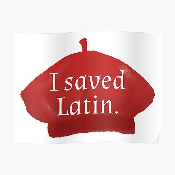 I saved Latin / Max Fischer Poster