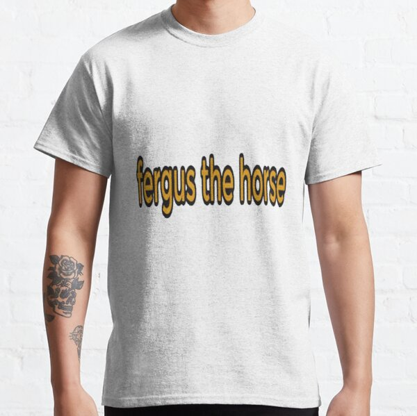 Fergus The Horse funny Classic T-Shirt