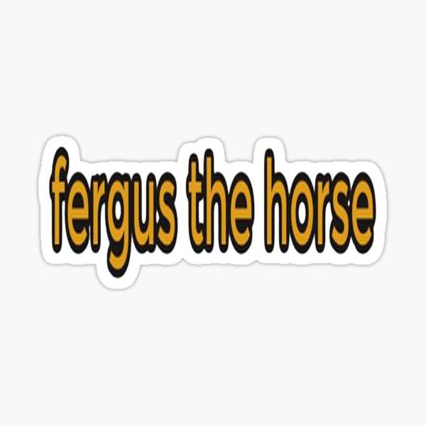 Fergus The Horse funny Sticker