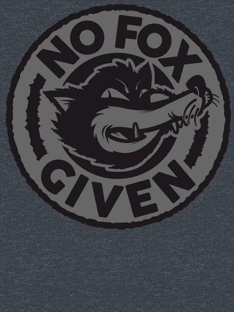 No Fox Given by OrganicGraphic