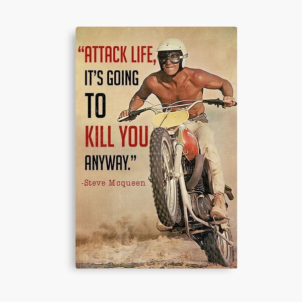 Attack Life It's Going To Kill You Anyway Steve Mcqueen Canvas Print