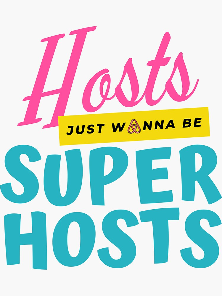Hosts just wanna be Superhosts by IronMark19