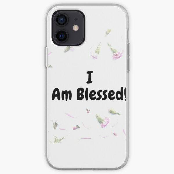 I Am Blessed  iPhone Soft Case