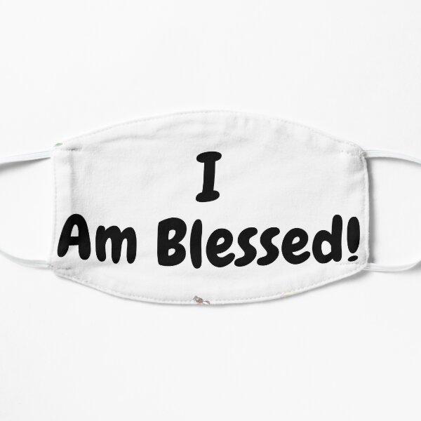 I Am Blessed  Flat Mask