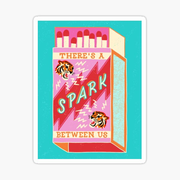 There's a spark between us Sticker