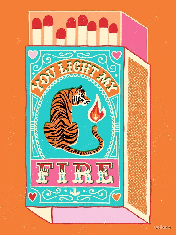 You light my fire by uellaaa