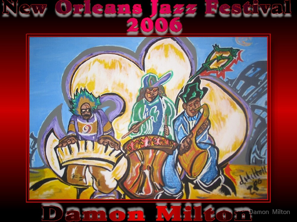 2006 New Orleans Jazz Festival Poster by damon  milton