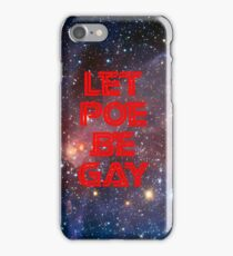 Let Poe Be Gay iPhone Case/Skin