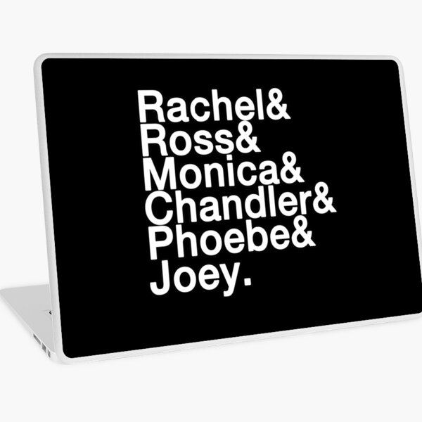 Rachel & Ross & Monica & Chandler & Phoebe & Joey Laptop Skin
