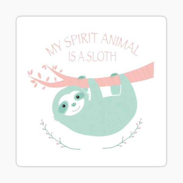 My spirit animal is a Sloth Pegatina