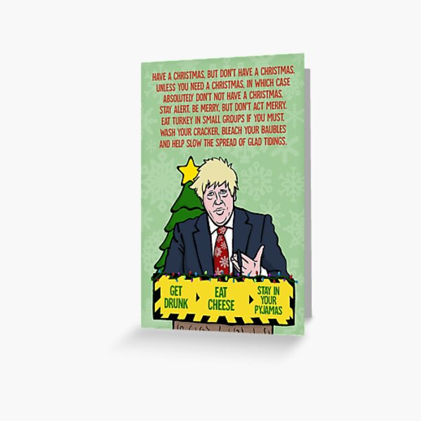 Have a Christmas, but don't have a Christmas - Funny Boris Johnson Covid Christmas Card Greeting Card