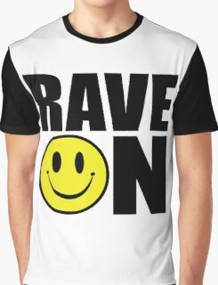 Rave On Music Quote Graphic T-Shirt