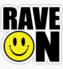 Rave On Music Quote Sticker