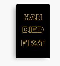 Star Wars - Han Died First Canvas Print