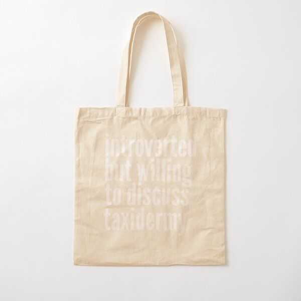 Introverted but willing to discuss Taxidermy Cotton Tote Bag