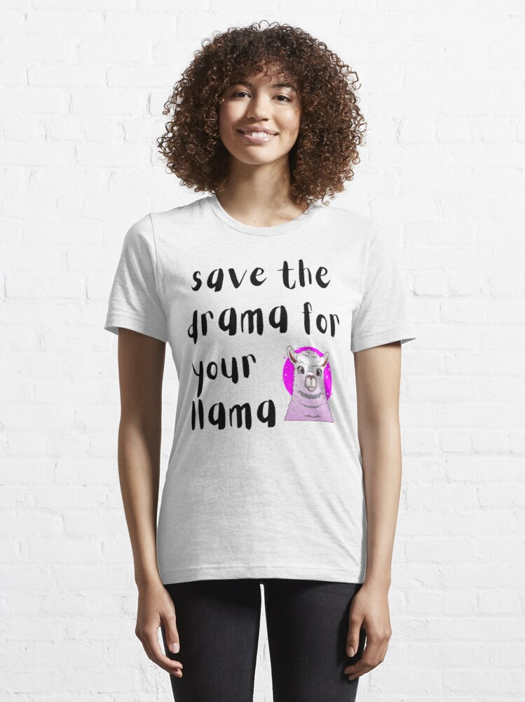 Alternate view of  Save the drama for your llama  Essential T-Shirt