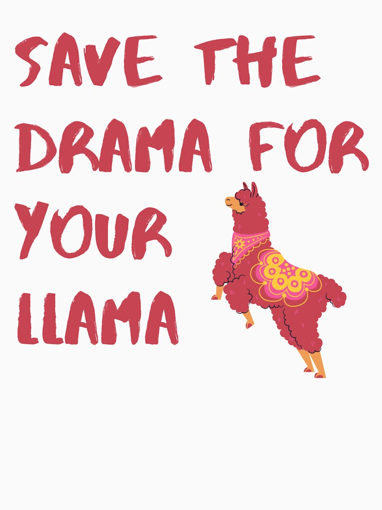 Save the drama for your llama  by event11