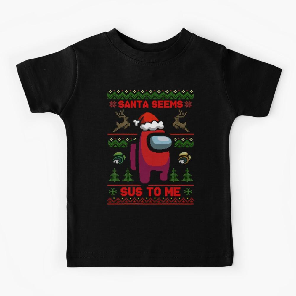 Santa Seems Sus To Me - Among Us Ugly Sweater Kids T-Shirt
