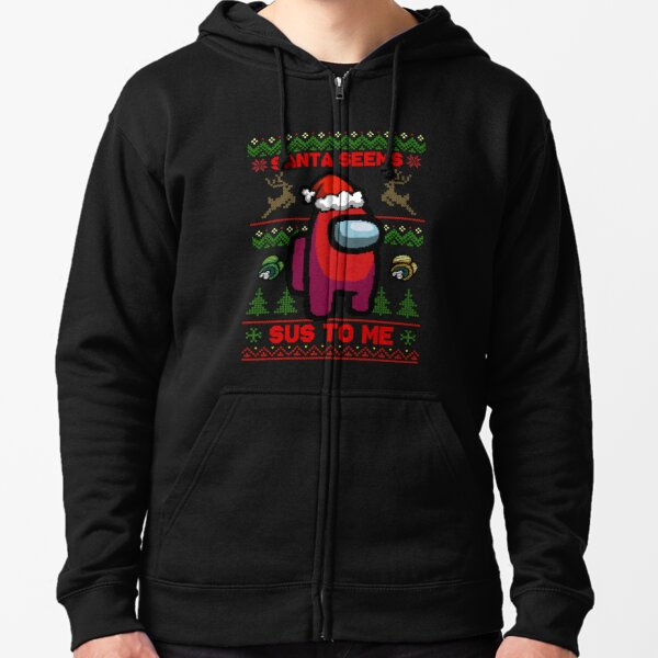 Santa Seems Sus To Me - Among Us Ugly Sweater Zipped Hoodie