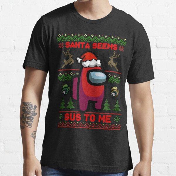 Der Weihnachtsmann scheint mir Sus zu sein - unter uns hässlicher Pullover Essential T-Shirt