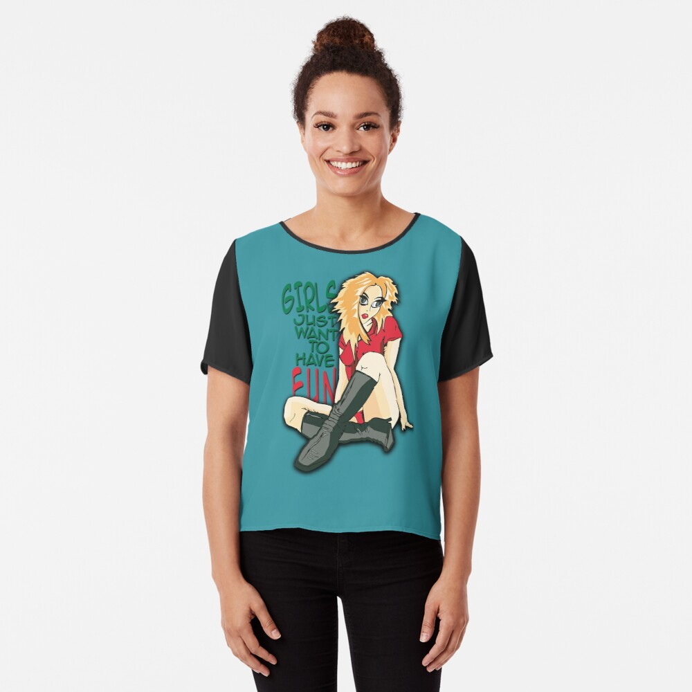 Girls Just Want To Have Fun - T-Shirts für mehr Girl Power und Lust for Life. Zeig deine Energie in jeder Sekunde deines Lebens! Chiffon Top