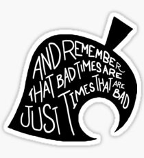 BAD TIMES? Sticker