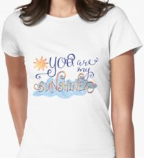 You are my Sunshine Women's Fitted T-Shirt