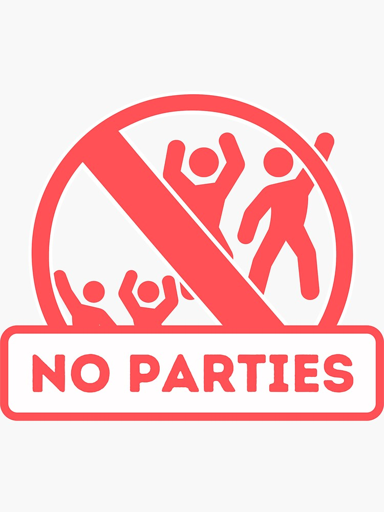 NO PARTIES sign for Vacation Rentals by IronMark19
