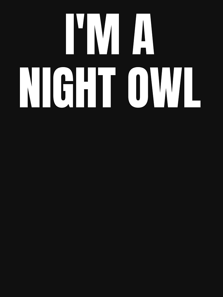 I'm a night owl by ds-4