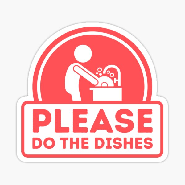 Do the Dishes sign for Vacation Rentals Sticker